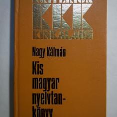 Nagy Kalman - Kir magyar nyelvtankonyv {Mica gramatica maghiara}