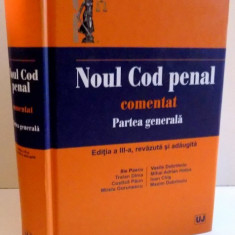 NOUL COD PENAL COMENTAT, PARTEA GENERALA, EDITIA A III-A de ILIE PASCU ... MAXIM DOBRINOIU, 2016