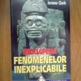 E2 Jerome Clark - Enciclopedia Fenomenelor Inexplicabile - Carte paranormal