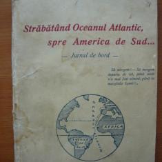 Mihail Negru - Strabatand Oceanul Atlantic spre America de Sud - 1927 - Carte veche