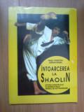 W3 Intoarcerea La Shaolin (istoria Karate-ului) / R. Ciobotea; A. Nagel