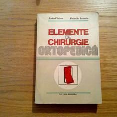 ELEMENTE DE CHIRURGIE ORTOPEDICA - Corneliu Zaharia - Militara, 1985, 397 p. - Carte Ortopedie
