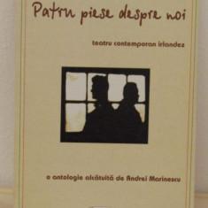 TEATRU CONTEMPORAN IRLANDEZ PATRU PIESE DESPRE NOI- A. MARINESCU - Carte Teatru