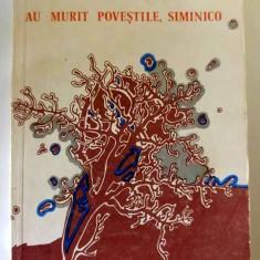 Au murit povestile, Siminico, de Ion Florian Panduru, Ed. Facla 1983, 156 pag - Carte Epoca de aur