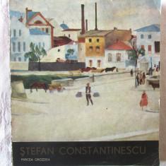 """""""STEFAN CONSTANTINESCU"""", Mircea Grozdea, 1978.  Cu reproduceri, Alta editura"""