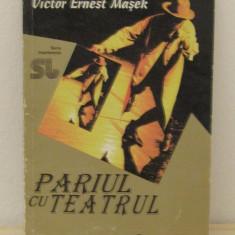 PARIUL CU TEATRU-VICTOR ERNEST MASEK - Carte Teatru