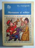 Ion Luca Caragiale – Momente si schite