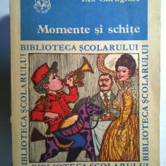 Ion Luca Caragiale – Momente si schite - Roman