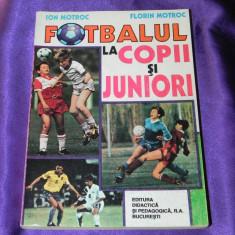 Fotbalul la copii si juniori - Ion Motroc, Florin Motroc (f3100 - Carte sport