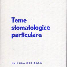 GRIGORE OSIPOV-SINESTI - TEME STOMATOLOGICE PARTICULARE