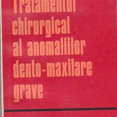 OVIDIU ILIESCU - TRATAMENTUL CHIRURGICAL AL ANOMALIILOR DENTO-MAXILARE GRAVE