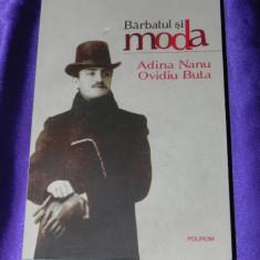 Barbatul si moda - Adina Nanu, Ovidiu Buta - Carte Istoria artei