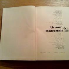 UNSER HAUSHALT - Verlag fur die Frau, Leipzig, 1964, 767 p.; lb. germana - Carte amenajari interioare