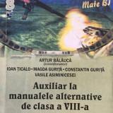 ALGEBRA GEOMETRIE CLASA A VIII-A Auxiliar la manualele alternative - A. Balauca - Culegere Matematica