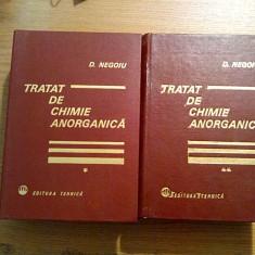 TRATAT DE CHIMIE ANORGANICA (2 vol.) - Dumitru Negoiu - Editura Tehnica, 1972 - Carte Chimie