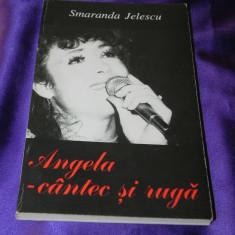 Angela Similea cantec si ruga - Smaranda Jelescu - Carte Arta muzicala