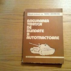 ASIGURAREA TEHNICA DE BLINDATE SI AUTOTRACTOARE - Tiberiu Urdareanu - Militara