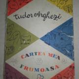 TUDOR ARGHEZI - CARTEA MEA FRUMOASA, 1958