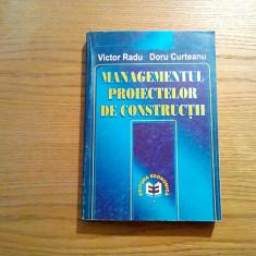 MANAGEMENTUL PROIECTELOR DE CONSTRUCTII - Victor Radu - Economica, 2000, 480 p. - Carte Management