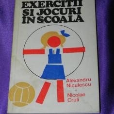 Exercitii si jocuri in scoala - Alexandru Niculescu, Nicolae Cruli (f3084 - Carte sport