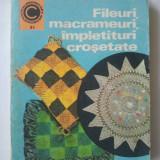 Colectia Caleidoscop Nr. 81 - Fileuri, macrameuri, impletituri crosetate