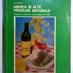 D. C. Jarvis – Mierea si alte produse naturale
