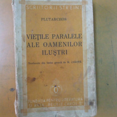 Vietile paralele ale oamenilor ilustri Bucuresti 1938 Plutarh - Carte veche