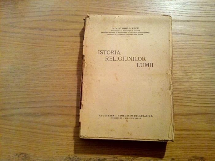 ISTORIA RELIGIUNILOR LUMII - Irineu Mihalcescu - Cugetarea, 1946, 452 p.