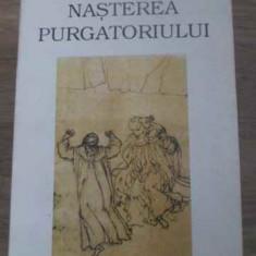 Nasterea Purgatoriului Vol.2 - Jacques Le Goff, 393791 - Carti ortodoxe