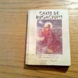 CARTE DE RUGACIUNI - Editura Agapis, editia a IV -a,  1997, 320 p.