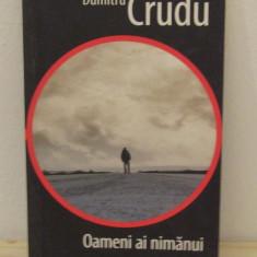 DUMITRU CRUDU -OAMENI AI NIMANUI - Carte Teatru