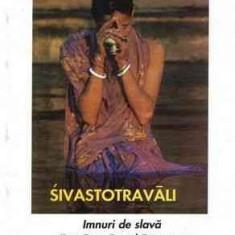 Sivastotravali Imnuri de slava catre bunul Dumnezeu Utpaladeva - Carti Hinduism
