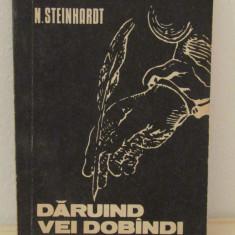 DARUIND VEI DOBANDI -NICOLAE STEINHARDT - Carti ortodoxe