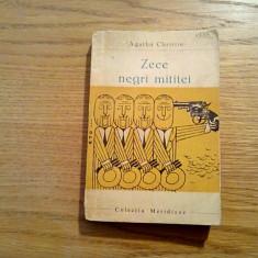 ZECE NEGRI MITITEI - Agatha Christie - Editura Meridiane, 1966, 268 p.