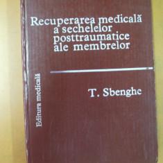 Sbenghe T. Recuperarea medicala a sechelelor posttraumatice ale membrelor 1981 - Carte Recuperare medicala