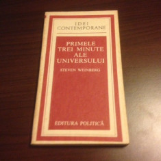 STEVEN WEINBERG, PRIMELE TREI MINUTE ALE UNIVERSULUI - Carte Fizica