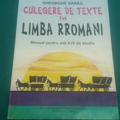 CULEGERE DE TEXTE ÎN LIMBA RROMANI/ MANUAL ANII II-IV STUDIU/ GHE. SARĂU/ 2000 - Manual scolar Altele, Clasa 2, Limbi straine