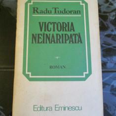 Victoria neinaripata - Radu Tudoran - Carte de colectie