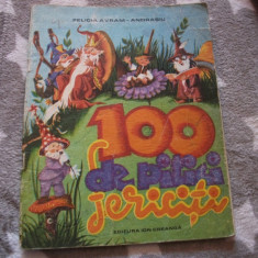 100 DE PITICI FERICITI - FELICIA AVRAM - ANDASIU - carte pentru copii - Carte de povesti