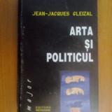 D5 Jean-jacques Gleizal - Arta Si Politicul - Filosofie