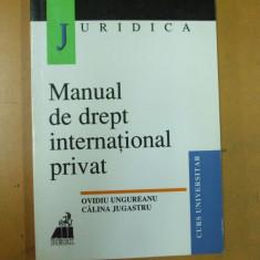 Manual de drept international privat O. Ungureanu C. Jugastru Bucuresti 1999 - Carte Drept international