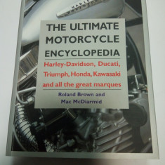 THE ULTIMATE MOTORCYCLE ENCYCLOPEDIA - ( enciclopedie motociclete )