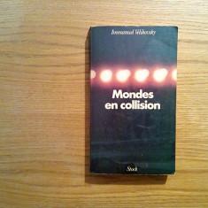 MONDES EN COLLISION - Immanuel Velikovsky - Stock, 1976, 376 p.; lb. franceza