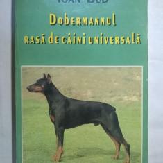 Ioan Bud – Dobermanul rasa de caini universala