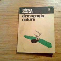 MIRCEA DINESCU - Democratia Naturii - Editura Cartea Romaneasca, 1981, 53 p. - Carte poezie