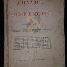 STEFANESCU AL. N. - ADEVARUL SI STIINTELE SECRETE, 1928 - Carti Istoria bisericii