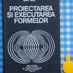 Proiectarea si executarea formelor Simion Buzila