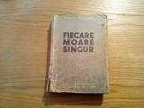 FIECARE MOARE SINGUR - Hans Fallada  -  roman, 1951,  584 p.