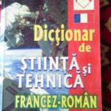 Carte: Dictionar de Stiinta si Tehnica Francez-Roman,Ed Niculescu,