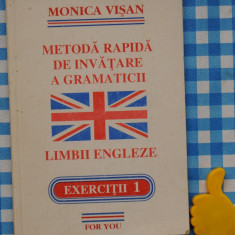Metoda rapida de invatare a limbii engleze Exercitii 1 Monica Visan - Curs Limba Engleza Altele